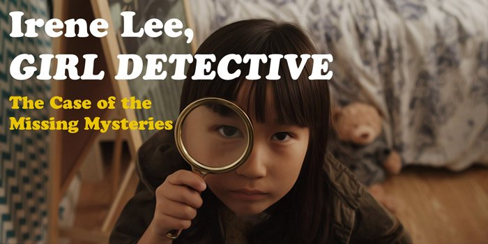 Watch Irene Lee, Girl Detective by Yulin Kuang